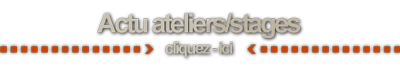 Actualités Ateliers/Stages
